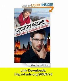 Country Mouse eBook Amy Lane, Aleksandr Voinov ,   ,  , ASIN: B007WIEFHW , tutorials , pdf , ebook , torrent , downloads , rapidshare , filesonic , hotfile , megaupload , fileserve