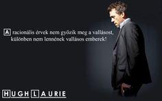 Idézet a Doktor House című filmből a racionális érvek meggyőző erejéről. A kép forrása: Magyar Ateista Mémbázis