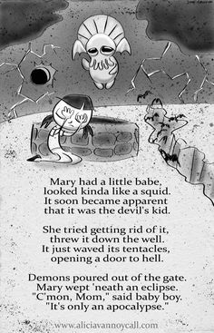 Writer/illustrator Alicia VanNoy Call is creating a series of Apocalyptic Nursery Rhymes that are equal parts cute and disturbing. Creepy Stories, Horror Stories, Creepy Nursery Rhymes, Creepy Poems, Creepy Quotes, Dark Meaning, Dark Nursery, Morbid Humor, Pomes