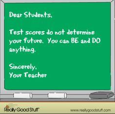 Test scores do not determine your future.