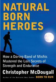 Well Book Club - 'Natural Born Heroes,' by Christopher McDougall - Fitness Obstacles - NYTimes.com