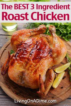 The BEST 3 Ingredient Roast Chicken Recipe