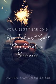 Your Best Year 2018 How I almost Quit My Creative Business by Kellee Wynne Conrad, life as an artist, self employed artist, creative entrepreneur