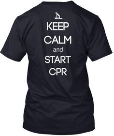KEEP CALM and START CPR. PHED 115 - CPR, First Aid & Safety @ Tusculum College.