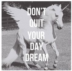 Don't quit your day dream // #quote