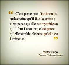 "Victor Hugo, Proses Philosophiques "" L' intuition"" Citations Victor Hugo, Victor Hugo Quotes, Intuition, Positive Affirmations, Positive Quotes, Words Quotes, Me Quotes, French Quotes, Some Words"