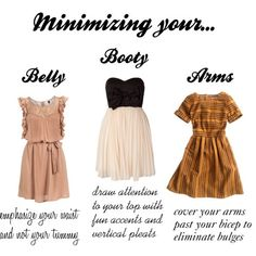 Dress Styles to Hide Your Tush, Arms, or Belly Fat - NOTE: This is a re-pin, and the link doesn't lead to anything. Just read what is on the image.