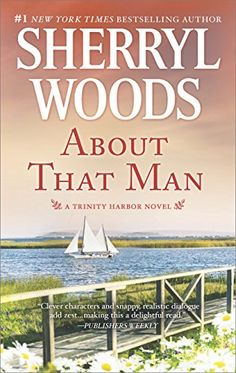 Jul/5 #Kindle US #eBook Daily #Deal About That Man: A Romance Novel (A Trinity Harbor Novel) by Sherryl Woods #Romance #American #Contemporary #Fiction #ebooks #book #books #deals #AD