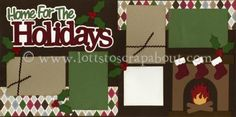 Home For The Holidays Scrapbook Page Kit [homefortheholidays13] - $7.99 :: Lotts To Scrap About - Your Online Source for Scrapbook Page Kits...
