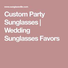 Custom Party Sunglasses | Wedding Sunglasses Favors