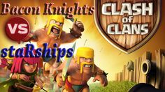 Clash of Clans || WAR || Bacon Knights Vs staRships