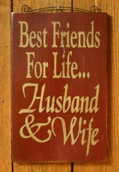 This, I think is adorable. A husband and a wife, a partner to a partner, they should be best friends in my opinion