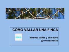 Cómo #vallar una #finca por #Vinuesa #vallas y #cercados by Vinuesa vallas y cercados via slideshare - www.vinuesavallasycercados.com