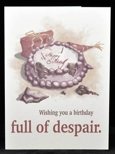 birthday hate cards - Google Search https://www.google.com/search?q=birthday+hate+cards&newwindow=1&tbm=isch&tbo=u&source=univ&sa=X&ved=0ahUKEwjzypjml8PJAhXF5YMKHc1YAZEQsAQIHA&biw=1920&bih=1075