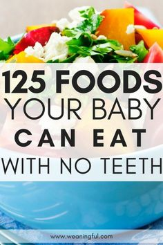 125 finger foods for baby with no teeth - first foods babies can eat without teeth - great for baby led weaning first foods and introducing solids from 6 months