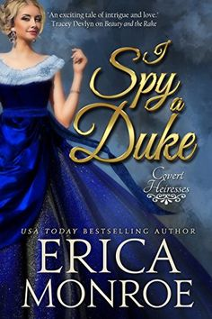 I Spy a Duke (Covert Heiresses Book 1) by Erica Monroe http://www.amazon.com/dp/B0113CZUTE/ref=cm_sw_r_pi_dp_tVVPvb1CNK1K8