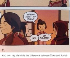 Zuko and Azula. Just imagine the time Zuko spent with his new little sister! I hope that we get some scenes of Zuko, Ursa, and her family in the future comics!