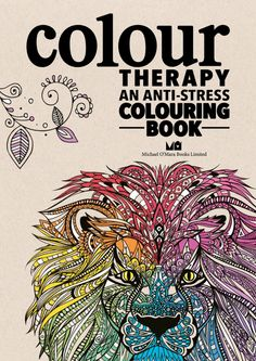 Colour Therapy An Anti Stress Colouring Book