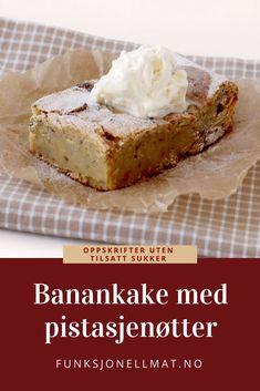 Banankake - Funksjonell Mat | Kake uten sukker | Sunn dessert | Sukkerfri oppskrift | Sukkerfri kake | Sukkerfri dessert Pie, Desserts, Food, Torte, Tailgate Desserts, Cake, Deserts, Fruit Cakes, Essen