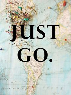 Just Go - #travel