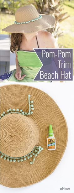 Such a cute idea! A great, fun way to add some pizzazz to your basic summer floppy, beach hat. DIY instructions here: http://www.ehow.com/info_12340616_make-pompom-trimmed-beach-hat.html?utm_source=pinterest.com&utm_medium=referral&utm_content=freestyle&utm_campaign=fanpage
