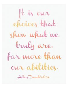 Our choices.