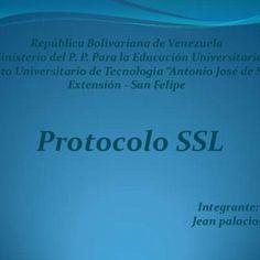 """República Bolivariana de Venezuela Ministerio del P. P. Para la Educación Universitaria Instituto Universitario de Tecnología """"Antonio José de Sucre"""" Extens. http://slidehot.com/resources/protocolo-ssl-jean.64267/"""