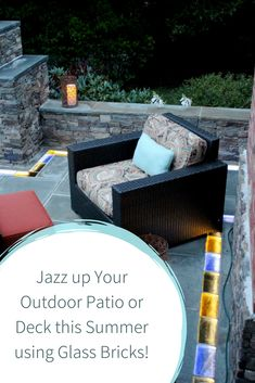 It is time to JAZZ UP your patio this summer with the beautiful glass bricks! They really add such a unique look to the patio. Read more about it here!