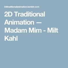2D Traditional Animation — Madam Mim - Milt Kahl