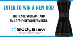 Join+the+cold+brew+coffee+revolution!+Win+a+BodyBrew+BOD+Coffee+Maker+Contest..