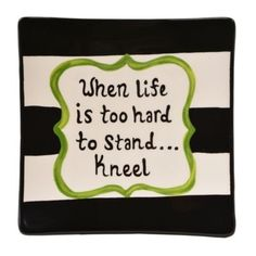 When Life is Hard Decorative Plate | Kirklands