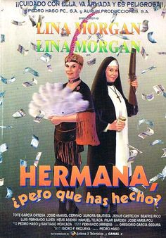 Hermana ¿pero que has hecho? 1995- Con Lina Morgan,  Tote García Ortega,  José Manuel Cervino,  Aurora Bautista