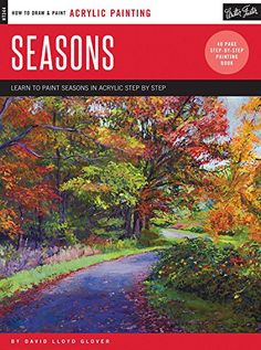 Acrylic: Seasons: Learn to paint the colors of the seasons step by step, By David Lloyd Glover // $14.95 CAD // $11.39 USD