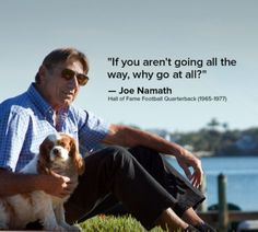"""""""If you aren't going all the way…"""" – Joe Namath - More at: http://quotespictures.net/20767/if-you-arent-going-all-the-way-joe-namath"""