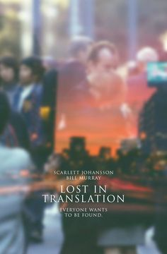 Lost in Translation (2003). Directed by Sofia Coppola.
