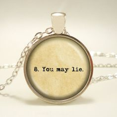 """The Giver literary quote You may lie."""" Handcrafted Keepsake Pendant - Lois Lowry - Jonas List of Rules - The Giver, Great Gatsby Quotes, Slaughterhouse Five, Oscar Wilde Quotes, Literary Quotes, Book Quotes, Hp Quotes, Writer Quotes, In This World"""