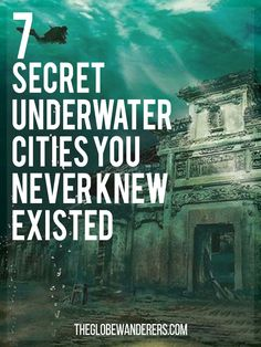 An amazing 71% of our World is covered with water, approximately 326 million billion gallons of the stuff. And it hides A LOT of secrets. Here are 7 underwater cities you never knew existed...