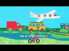 We All Go Traveling By (US) - good sing along song about transportation. Charlotte's Clips http://pinterest.com/kindkids/