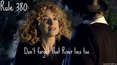 Rule 380: Don't forget that River lies, too.