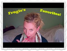 Frugie's Favorites- a possible regular series, with video!