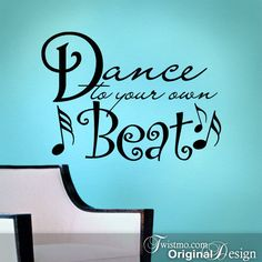 Wall Decal Sticker Quote Dance to Your Own Beat Wall by Twistmo