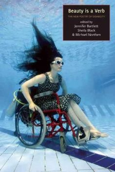Beauty Is a Verb: The New Poetry of Disability: Beauty Is a Verb
