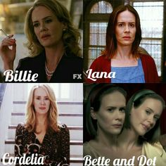 Sarah Paulson in American Horror Story as Billie Dean Howard, Lana Winters, Cordelia Foxx and Dot and Bette Tattler.