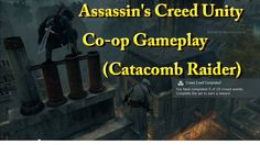 Assassin's Creed Unity Co-op Gameplay-(Catacomb Raider)