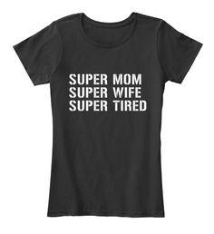 Super Mom Shirt   Mother Day 2017 Shirt Black Women's T-Shirt Front