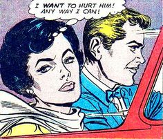 """Comic Girls Say.. """"I want to hurt him any way I can ! """"  #comic #popart #vintage"""