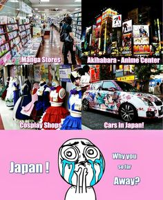MY ONE LIFE GOAL IS TO GO TO FRIGGIN JAPAN. IF I CAN I WILL FINALLY BE ABLE TO DIE IN PEACE ASDFGHJKL