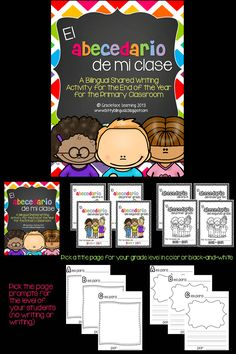 El abecedario de mi clase - An end of the year shared writing for primary bilingual students (includes all the pages needed for pre-k to second grade; differentiated)