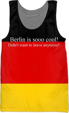 """Custom Tank Top: """"Berlin is sooo cool!""""   Berlin, geil, cool, super-sexy, ootd, outfitoftheday, fashionkilla, madewell, takemetherenow, wiw, fashionaddict, styleguide, styleiswhat, styled, everydaymadewell, petitejoys, livecolorfully, passion-passport, thatsdarling, glam, instafashion, outfitpost, todayimwearing, mylook, photooftheday, happy, followme, like4like, instadaily, smile, style, life, bestoftheday, instapic, design, instacool, home, instafollow, beautiful, love, fashion, tbt, sweet"""