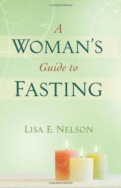 Woman's Guide to Fasting, A by Lisa E Nelson, http://www.amazon.com/dp/B00740H0H0/ref=cm_sw_r_pi_dp_Xw.orb17DFJVZ Godly Woman, Bible Scriptures, Daniel Fast, Spiritual Warfare, Spiritual Life, Spiritual Growth, Christian Living, Christian Life, Bethany House